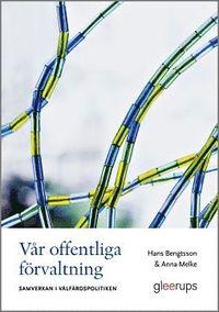 bokomslag Vår offentliga förvaltning : Samverkan i välfärdspolitiken