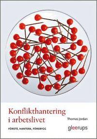 bokomslag Konflikthantering i arbetslivet - förstå, hantera, förebygg