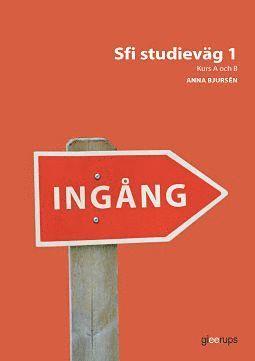 bokomslag Ingång Sfi studieväg 1, kurs A och B, övningsbok