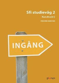 bokomslag Ingång Sfi Studieväg 2 Kurs B och C Övningsbok