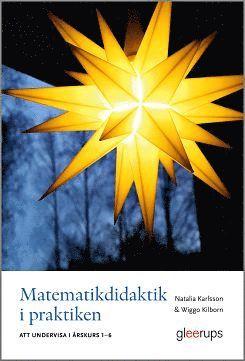 bokomslag Matematikdidaktik i praktiken - att undervisa i årskurs 1-6