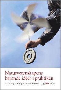bokomslag Naturvetenskapens bärande idéer i praktiken : Metodik för lärare F-6
