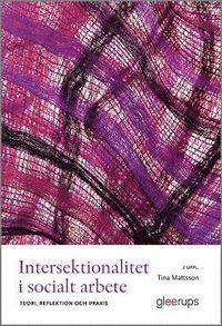 bokomslag Intersektionalitet i socialt arbete, 2 uppl : Teori, reflektion och praxis