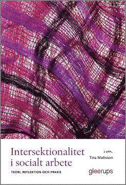 bokomslag Intersektionalitet i socialt arbete 2:a uppl : Teori, reflektion och praxis