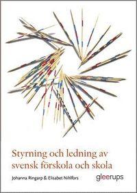 bokomslag Styrning och ledning av svensk förskola och skola : En introduktion
