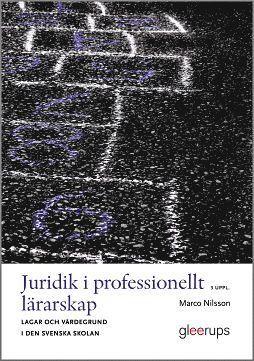 bokomslag Juridik i professionellt lärarskap 3:e uppl : Lagar och värdegrund i den svenska skolan