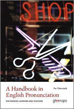 bokomslag A Handbook in English Pronunciation : For Swedish Learners and Teachers