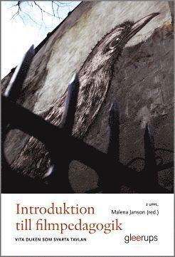 bokomslag Introduktion till filmpedagogik 2:a uppl : Vita duken som svarta tavlan
