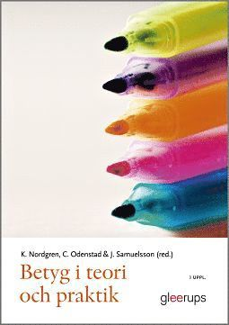 bokomslag Betyg i teori och praktik, 3:e uppl : Ämnesdidaktiska perspektiv på bedömning i grundskola och gymnasium