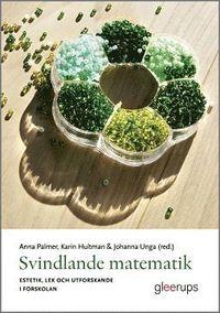 bokomslag Svindlande matematik : Estetik, lek och utforskande i förskolan