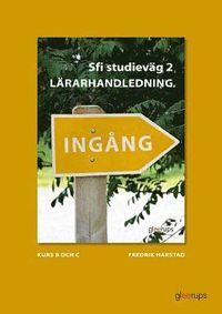 bokomslag Ingång Sfi Studieväg 2 Kurs B, C och D Lärarhandledning