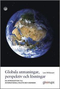 bokomslag Globala utmaningar, perspektiv och lösningar : En introduktion till internationell politik och ekonomi