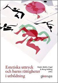 bokomslag Estetiska uttryck och barns rättigheter i utbildning