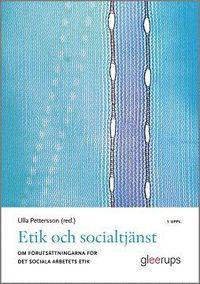 bokomslag Etik och socialtjänst 5:e uppl : Om förutsättningarna för det sociala arbetets etik