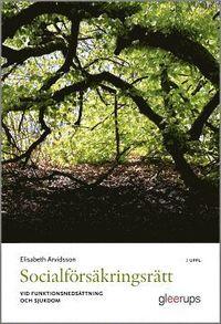 bokomslag Socialförsäkringsrätt- vid funktionsnedsättning 2:a uppl : vid funktionsnedsättning och sjukdom