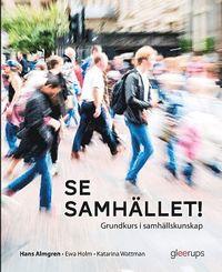 bokomslag Se samhället! Grundkurs i samhällskunskap