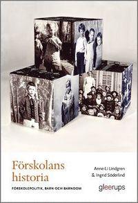 bokomslag Förskolans historia : Förskolepolitik, barn och barndom