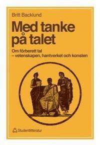 bokomslag Med tanke på talet : Om förberett tal - vetenskapen, hantverket och konsten