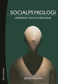 bokomslag Socialpsykologi : uppkomst och utveckling