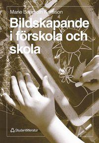 bokomslag Bildskapande i förskola och skola