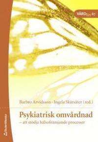 bokomslag Psykiatrisk omvårdnad : att stödja hälsofrämjande processer