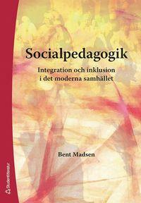 bokomslag Socialpedagogik : integration och inklusion i det moderna samhället