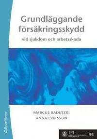 bokomslag Grundläggande försäkringsskydd : vid sjukdom och arbetsskada