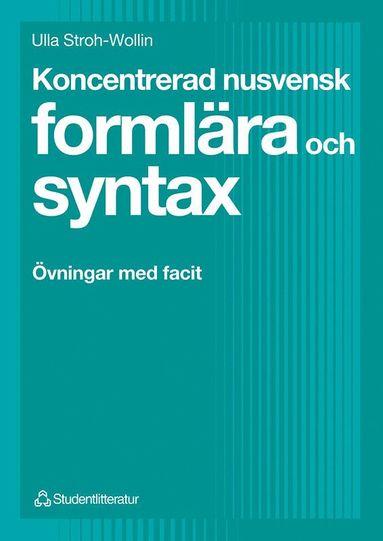 bokomslag Koncentrerad nusvensk formlära och syntax - Övningar med facit