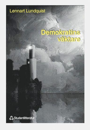 bokomslag Demokratins väktare - Ämbetsmännen och vårt offentliga etos