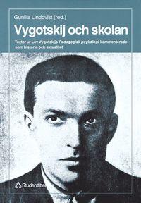 bokomslag Vygotskij Och Skolan : Texter Ur Lev Vygotskijs Pedagogisk Psykologi Kommen