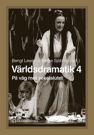 bokomslag Världsdramatik 4 - På väg mot sekelslutet