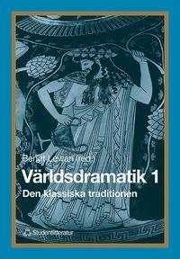 bokomslag Världsdramatik 1 - Den klassiska traditionen