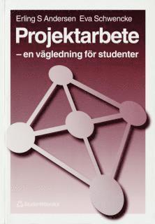 bokomslag Projektarbete - En vägledning för studenter