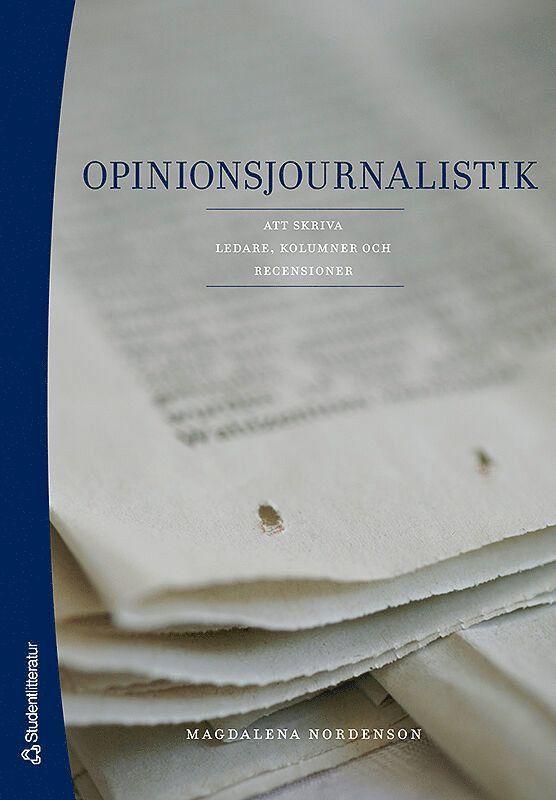 Opinionsjournalistik : att skriva ledare, kolumner och recensioner 1