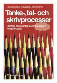 bokomslag Tanke-, tal- och skrivprocesser Elevbok - Skriftlig och muntlig kommunikation för gymnasiet