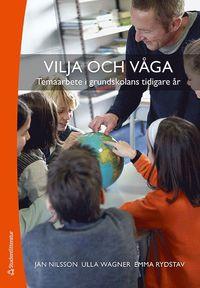 bokomslag Vilja och våga : temaarbete i grundskolans tidigare år