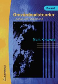 bokomslag Omvårdnadsteorier : analys och utvärdering
