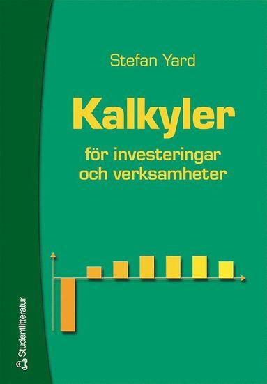 bokomslag Kalkyler - för investeringar och verksamheter