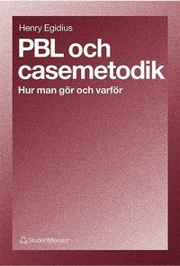 bokomslag PBL och casemetodik - Hur man gör och varför