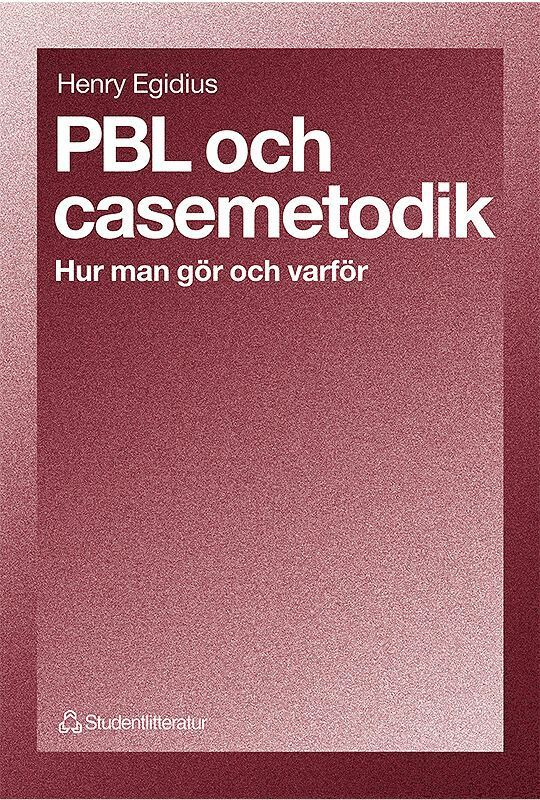 PBL och casemetodik - Hur man gör och varför 1