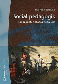 bokomslag Social pedagogik - I goda möten skapas goda skäl