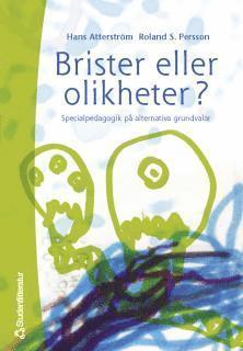 bokomslag Brister Eller Olikheter? : Specialpedagogik På Alternativa Grundvalar