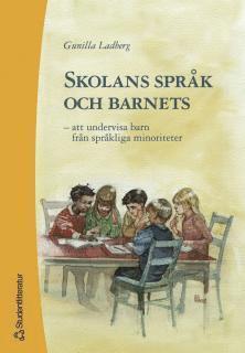 bokomslag Skolans språk och barnets - – att undervisa barn från språkliga minoriteter