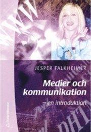 bokomslag Medier och kommunikation - - en introduktion