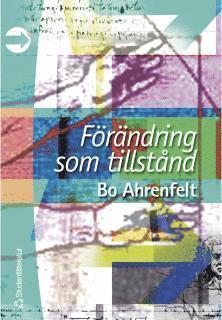 bokomslag Förändring Som Tillstånd : Att Leda Förändrings- Och Utvecklingsarbete I Fö