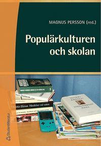 bokomslag Populärkulturen och skolan