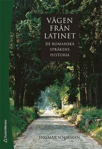 bokomslag Vägen från latinet : de romanska språkens historia