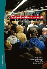 bokomslag Regionalpolitikens geografi : regional tillväxt i teori och praktik