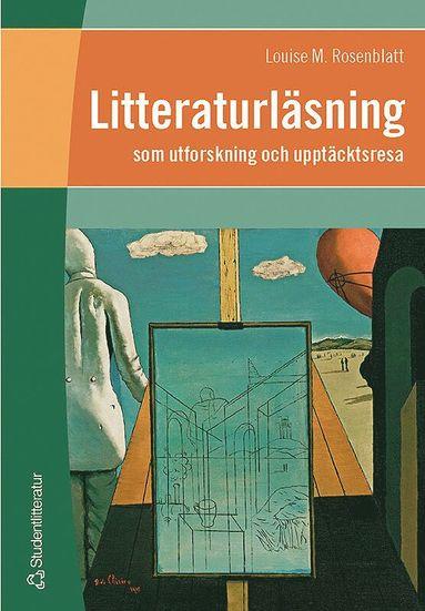 bokomslag Litteraturläsning – som utforskning och upptäcktsresa