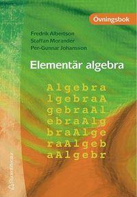 bokomslag Elementär algebra - Övningsbok